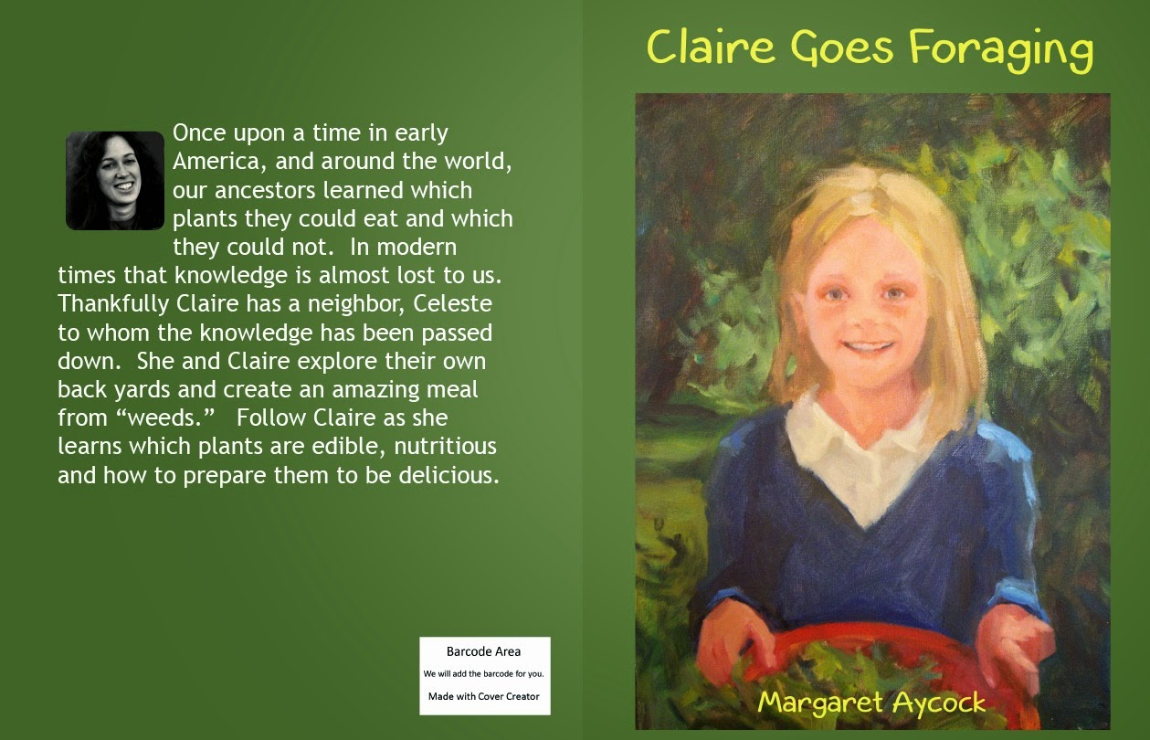 Claire Goes Foraging  Children's full color book on finding and cooking weeds