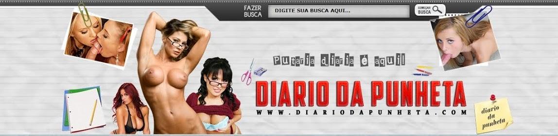 Diario da punheta, diario das amadoras, bundudas, gostosas, safadas, famosas peladas, sexo, amadora