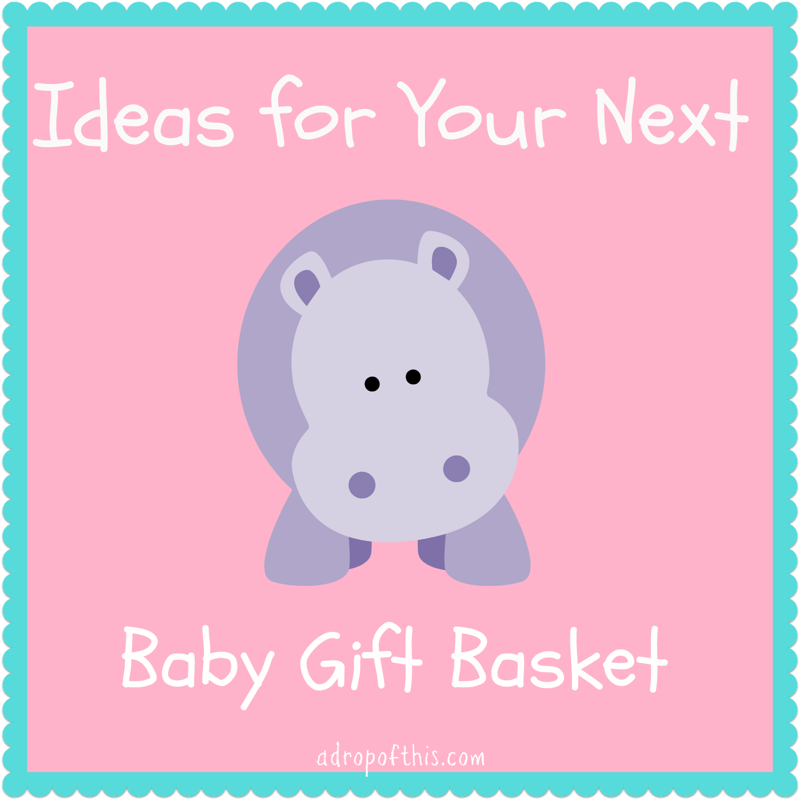Baby Gift Ideas For Your Sister : A drop of this ideas for your next baby gift basket