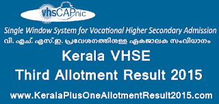 Kerala VHSE third allotment result 2015, VHSE 3rd allotment 2015, VHSCAP, vhse third allotment result 2015, www.vhscap.kerala.gov.in allotment, vhse admission, Kerala higher secondary allotment results, Vocational higher secondary education 2015, Hscap vhse allotment 2015, Vocational higher secondary Kerala VHSCAP Allotment result 2015, check vhse 3rd allotment result online 2015 VHSCAP, kerala VHSE third allotment 2015, www.vhscap.kerala.gov.in, kerala vhscap gov in,
