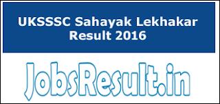 UKSSSC Sahayak Lekhakar Result 2016