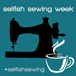 Selfish Sewing Week!