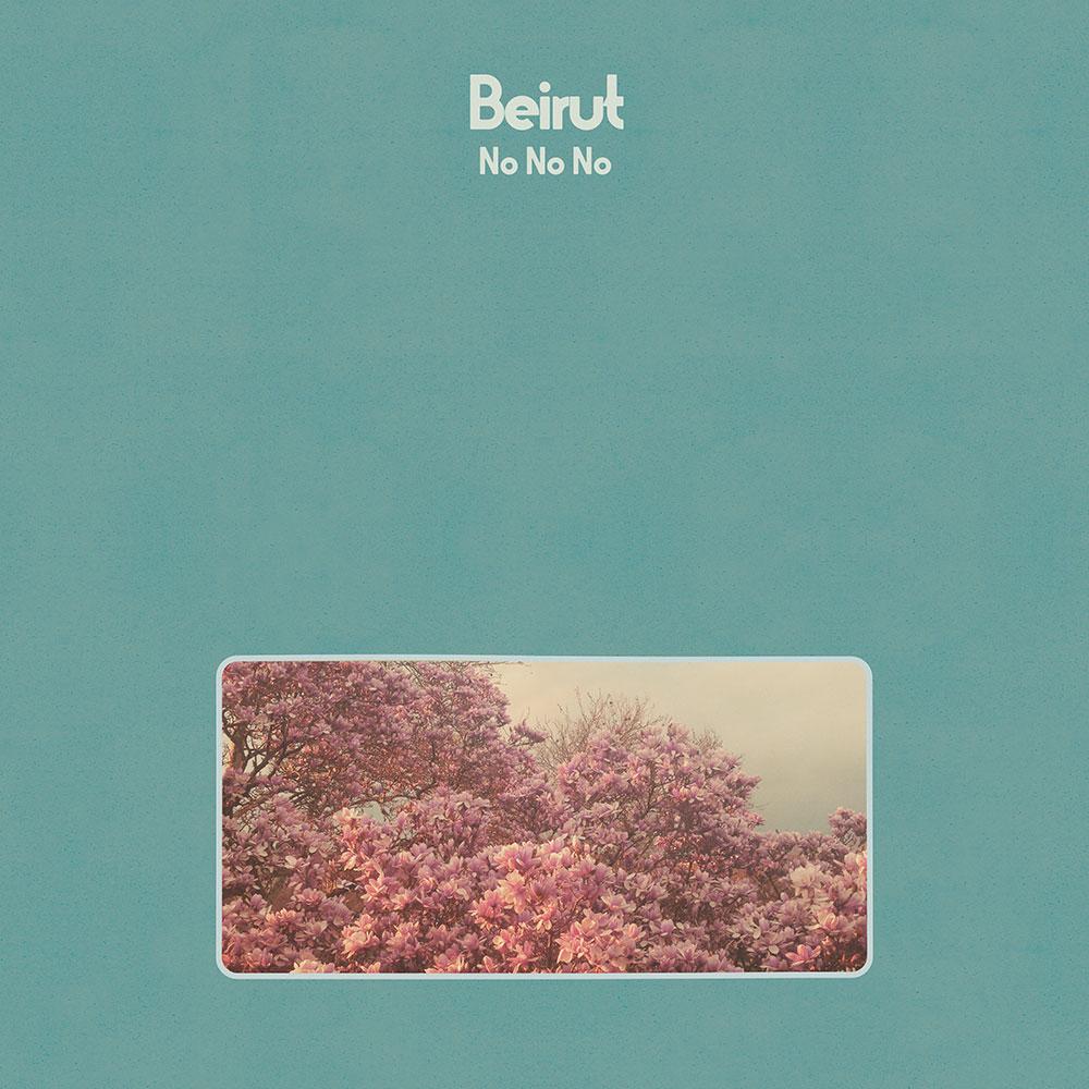 Beirut - No No No 2015