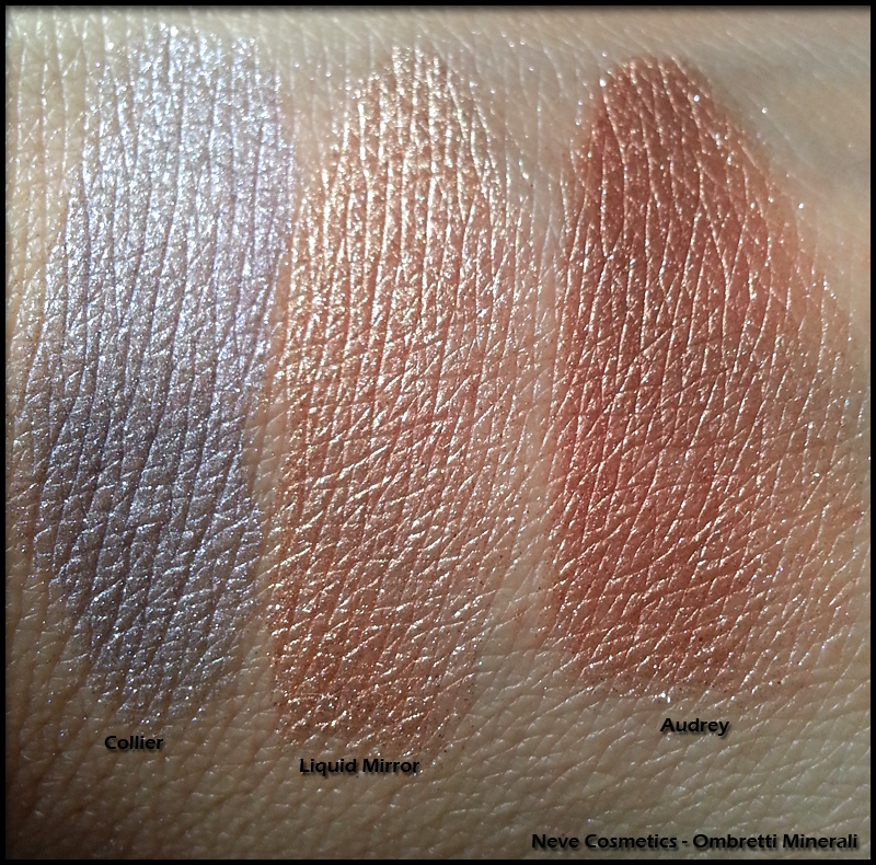 Neve Cosmetics - Ombretti Minerali - Swatch di Collier, Liquid Mirror e Audrey