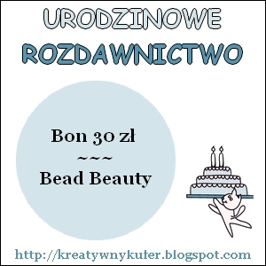 Urodzinowe Rozdawnictwo - Bead Beauty
