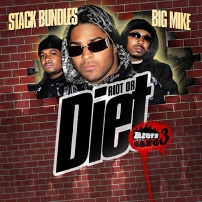Big_Mike_And_Stack_Bundles-Riots_Gang_3_Riot_Or_Diet-2007-C4