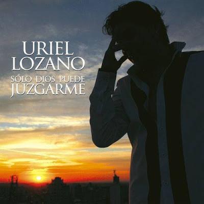 Uriel Lozano - Solo Dios Puede Juzgarme(2013)