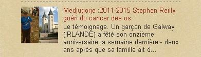Medjugorje :2011-2015 Stephen Reilly guéri du cancer des os.
