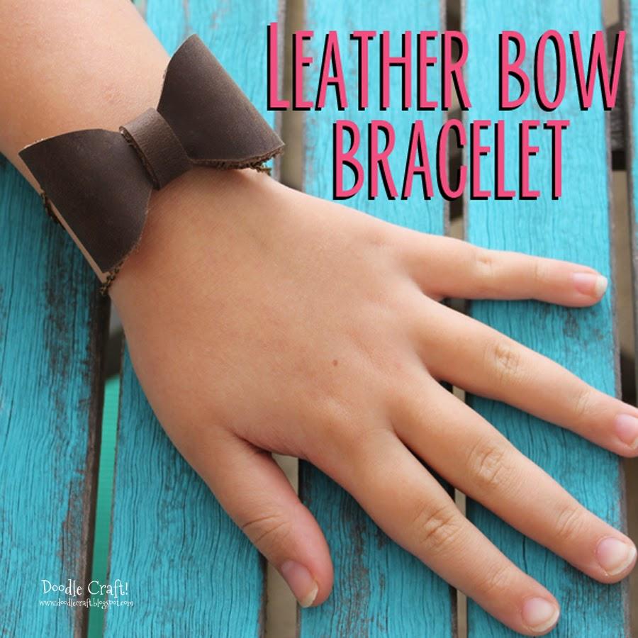 http://www.doodlecraftblog.com/2014/02/leather-bow-bracelet.html