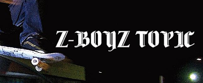 Z-BOYZ TOPIC