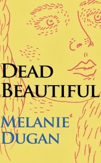 Dead Beautiful by Melanie Dugan