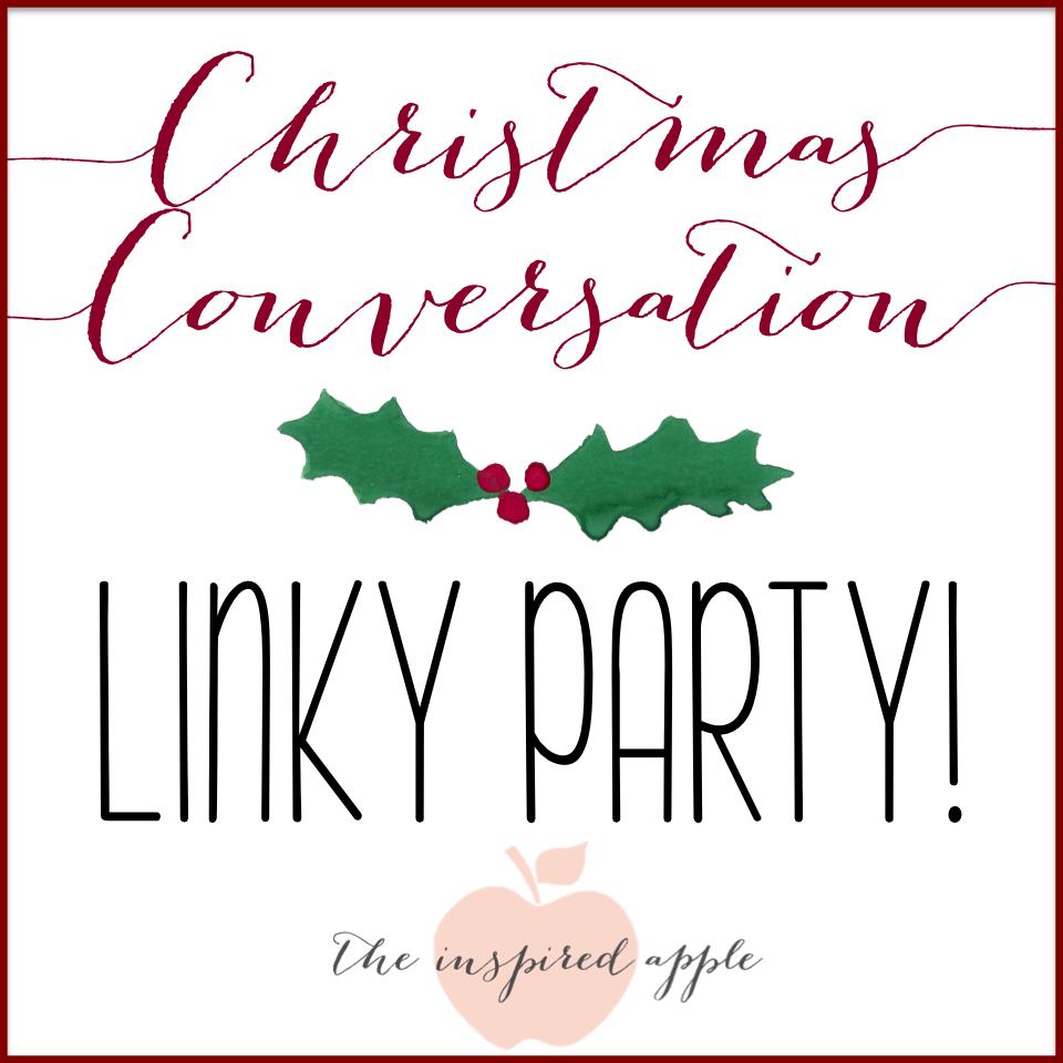 http://theinspiredapple.blogspot.com/2014/12/a-christmas-conversation-linky-party.html