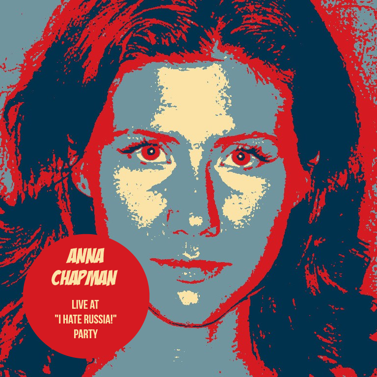 "Anna Chapman - Live At ""I Hate Russia!"" Party (2012)"