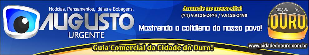 AUGUSTO URGENTE - CIDADE DO OURO