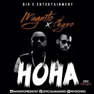 IMG-20150527-WA011 Magnito (@Officialmagnito) Ft Phyno - Hoha