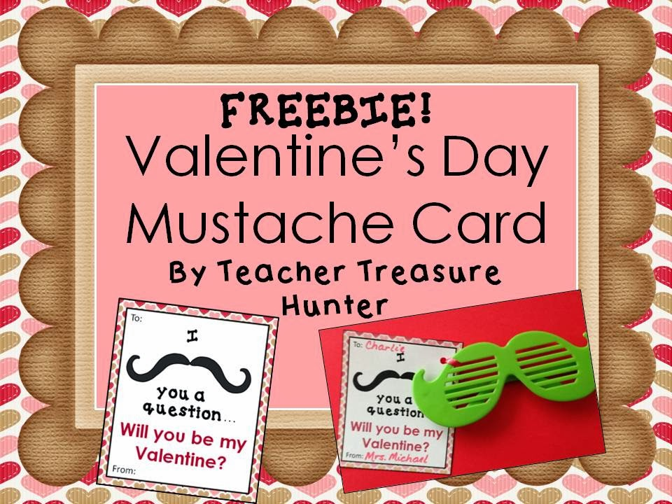 http://www.teacherspayteachers.com/Product/FREEBIE-I-mustache-you-a-questionWill-you-be-my-Valentine-cards-1105823