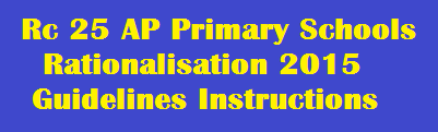Rc 25 AP Primary Schools Rationalisation 2015 Guidelines Instructions