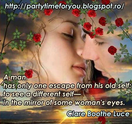 A man has only one escape from his old self:  to see a different self -in the mirror of some woman's eyes.