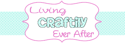 Living Craftily Ever After