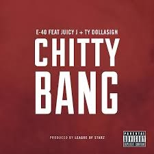 E-40 Ft. Juicy J & Ty$ - Chitty Bang