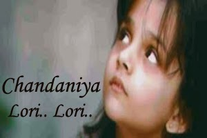 Chandaniya (Lori Lori)