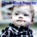 The R-Word Reporter