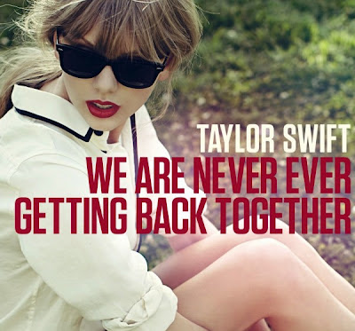 Taylor Swift - We Are Never Ever Getting Back Together Lirik dan Video