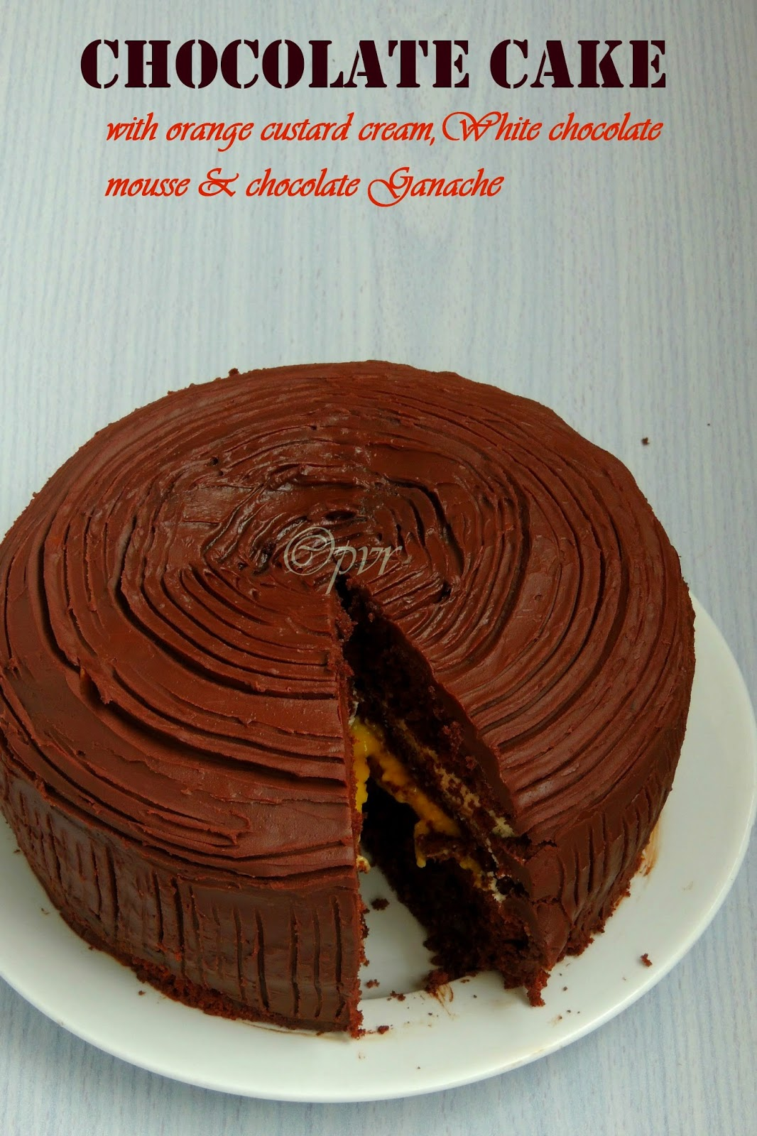 Chocolate Cake with Eggless Orange Custard Cream, Eggless White Chocolate Mousse and Chocolate Ganache, Low fat cake with eggless orange mousse