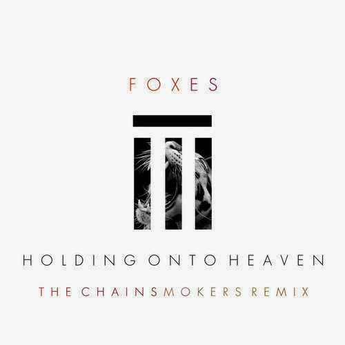 Foxes The Chainsmokers Remix