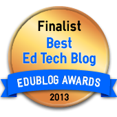 2013 EduBlog Finalist in 5 Categories