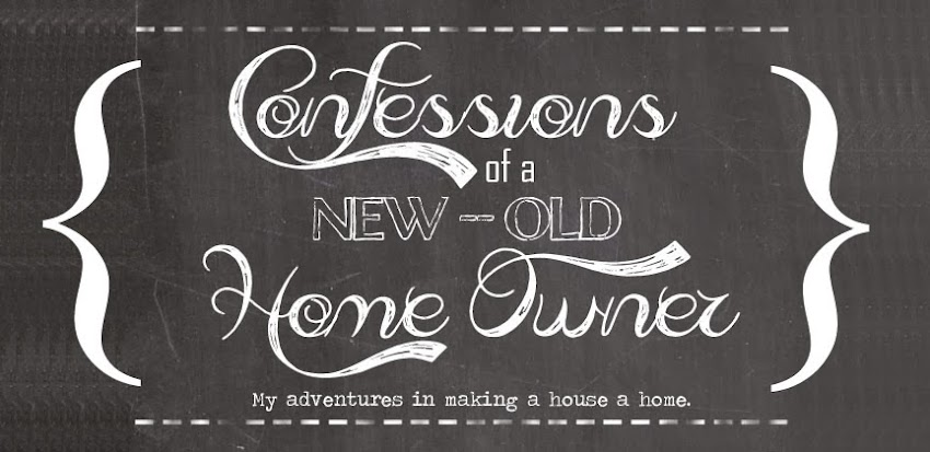 Confessions of a New / Old Home Owner