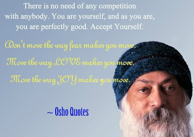 There is no need of any competition with anybody. You are yourself, and as you are, you are perfectly good. Accept yourself.