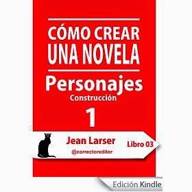 http://danieljerezescritor.blogspot.com.es/2014/02/resena-como-crear-una-novela-personajes.html