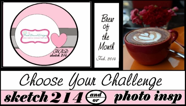 http://freshbreweddesigns.blogspot.com/2014/02/february-choose-your-challenge.html
