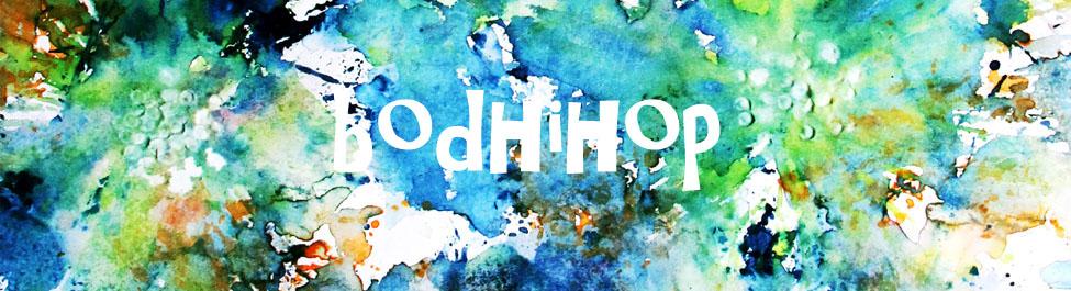 Bodhi Hop
