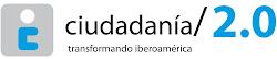 CIUDADANIA 2.0 TRANSFORMANDO IBEROAMERICA