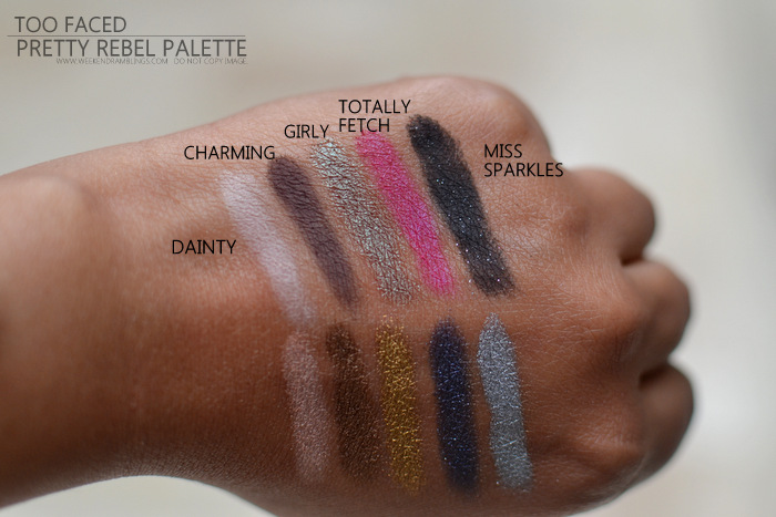 Too Faced New Makeup Pretty Rebel Eyeshadow Palette Dainty Charming Girly Totally Fetch Miss Sparkles Ringleader Gangsta Instigator Badass Jailbird Indian Beauty Blog Darker Skin Swatches Photos