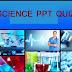 ધોરણ-૧૦ વિજ્ઞાન અને ટેક્નોલોજી (તમામ પાઠ) PPT ક્વીઝ
