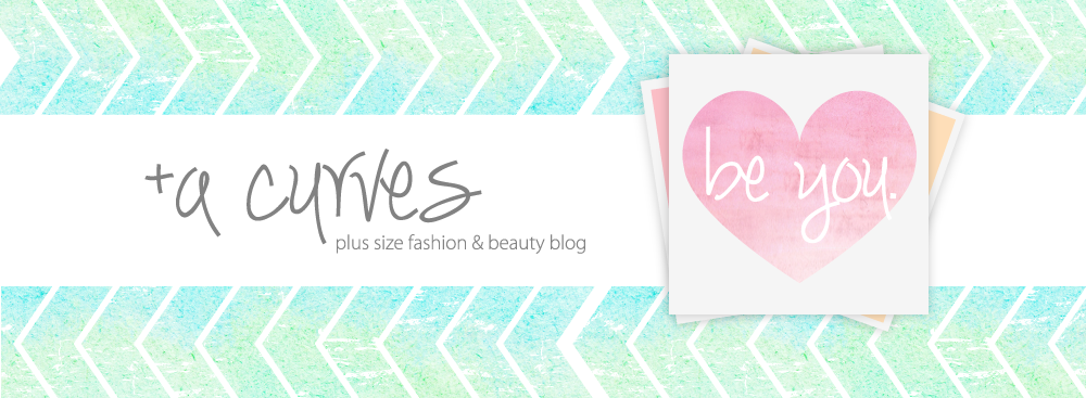+ a curves - Plus Size Fashion and Beauty blog