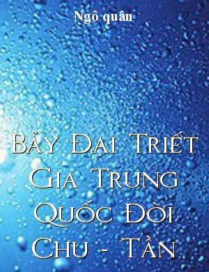 Bảy Đại Triết Gia Trung Quốc Đời Chu - Tần - Ngô Quân (Download)