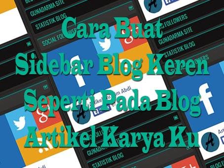 Cara Buat Sidebar Blog Keren Seperti Blog Artikel Karya Ku