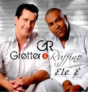 www.audiotecagospel.blogspot.com%2BGretter%2Be%2BRuffino%2B2011%2B %2BEle%2B%25C3%2589 Baixar CD Gretter e Ruffino   Ele É   2011
