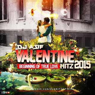 VALENTINE HITZ 2015 (BEGINNING OF TRUE LOVE) - DJ ASIF