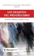 Los desafíos del Progresismo. Europa, América Latina y Chile.