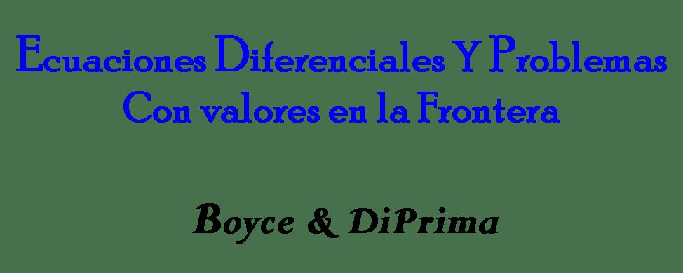 Libro Y Solucionari Ecuaciones Diferenciales Boyce & DiP