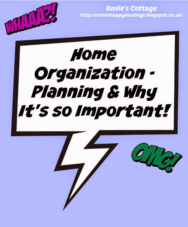 Home Organization - planning & why it's important