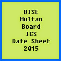Multan Board ICS Date Sheet 2016, Part 1 and Part 2