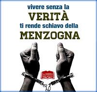 Verità è libertà, menzogna è schiavitù
