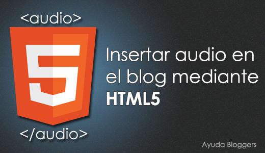 Insertar música en el blog con la etiqueta </audio>