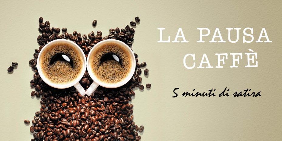 "La ""Pausa Caffè"""